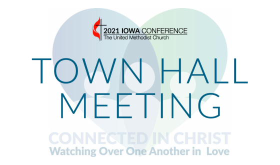 2021 Iowa Annual Conference Virtual Town Hall Meeting